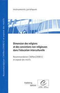 Conseil de l'Europe - Dimension des religions et des convictions non religieuses dans l'éducation interculturelle - Recommandation CM/Rec(2008)12 et exposé des motifs.