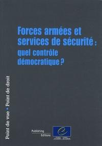 Conseil de l'Europe - Forces armées et services de sécurité : quel contrôle démocratique ?.