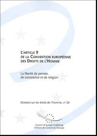 Conseil de l'Europe - L'article 9 de la Convention Européenne des Droits de l'Homme - La liberté de pensée, de conscience et de religion.