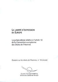 Conseil de l'Europe - La liberté d'expression en Europe - La jurisprudence relative à l'article 10 de la Convention européenne des Droits de l'Homme.