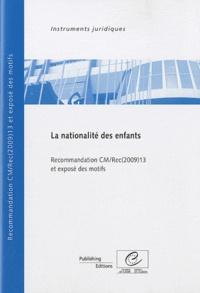 Conseil de l'Europe - La nationalité des enfants - Recommandation CM/rec(2009)13 et exposé des motifs.