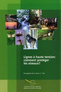 Conseil de l'Europe - Lignes à haute tension : comment protéger les oiseaux ? - Convention relative à la conservation de la vie sauvage et du milieu naturel de l'Europe.