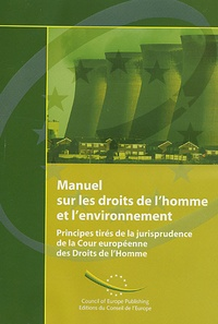 Museedechatilloncoligny.fr Manuel sur les droits de l'homme et l'environnement - Principes tirés de la jurisprudence de la Cour européenne des Droits de l'Homme Image
