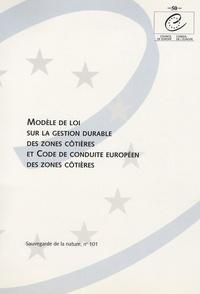 Conseil de l'Europe - Modèle de loi sur la gestion durable des zones côtières et Code de conduite européen des zones côtières.