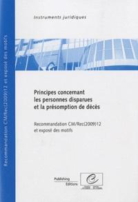 Conseil de l'Europe - Principes concernant les personnes disparues et la présomption de décès - Recommandation CM/REC(2009)12 et exposé des motifs.