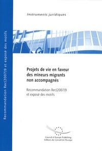 Conseil de l'Europe - Projets de vie en faveur des mineurs migrants non accompagnés - Recommandation Rec(2007)9 et exposé des motifs.