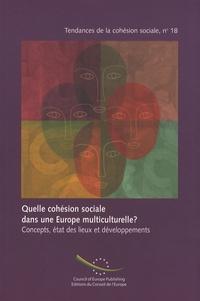 Conseil de l'Europe - Quelle cohésion sociale dans une Europe multiculturelle ? - Concepts, état des lieux et développements, édition bilingue français-anglais.