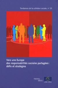 Conseil de l'Europe - Vers une Europe des responsabilités sociales partagées : défis et stratégies.