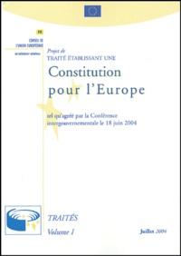 Conseil de l'Union européenne - Projet de traité établissant une Constitution pour l'Europe tel qu'agréé par la Conférence intergouvernementale du 18 juin 2004 - Traités, Volume 1, Juillet 2004.