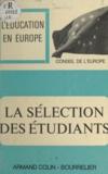 Conseil de la coopération cult et Mathé J. M. Daniëls - La sélection des étudiants - Problèmes que posent l'évaluation et la prévision des résultats dans les études universitaires.