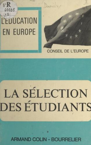 La sélection des étudiants. Problèmes que posent l'évaluation et la prévision des résultats dans les études universitaires