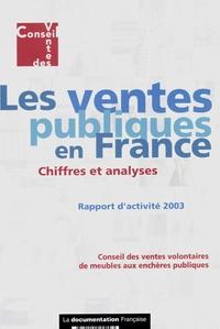 Conseil des ventes volontaires - Les ventes publiques en France - Rapport d'activité 2003.
