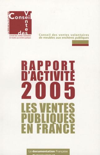 Conseil des ventes volontaires - Les ventes publiques en France - Rapport d'activité 2005.