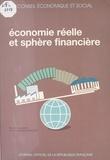 Conseil Economique et Social - Économie réelle et sphère financière - Étude présentée par la section des problèmes économiques généraux et de la conjoncture le 22 novembre 1988.