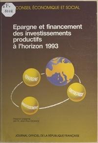 Conseil Economique et Social et Jean-Paul Escande - Épargne et financement des investissements productifs à l'horizon 1993 - Séances des 8 et 9 octobre 1991.