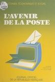 Conseil Economique et Social et Jacques Fabre - L'avenir de la Poste : rapport présenté au nom du Conseil économique et social par M. Jacques Fabre - Séances des 24 et 25 juin 1986.