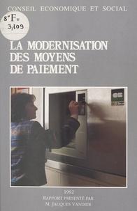 Conseil Economique et Social et Jacques Vandier - La Modernisation des moyens de paiement - Séances des 13 et 14 octobre 1992.