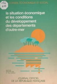 Conseil Economique et Social et Guy Jarnac - La situation économique et les conditions du développement des départements d'outre-mer - Séances des 9 et 10 novembre 1987.
