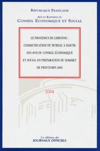 Conseil Economique et Social - Le processus de Lisbonne : communication du bureau à partir des avis du Conseil économique et social en préparation du sommet de printemps 2005.