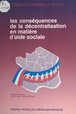 Conseil Economique et Social et Jean-Claude Jacquet - Les conséquences de la décentralisation en matière d'aide sociale.
