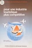Conseil Economique et Social - Pour une industrie touristique plus compétitive - Séances des 8 et 9 novembre 1988.