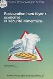 Conseil Economique et Social et Daniel Rabardel - Restauration hors foyer : économie et sécurité alimentaire - Séances des 25 et 26 juin 1991.