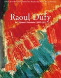 Conseil Gal Bouches-du-Rhône - Raoul Dufy - De l'Estaque à Forcalquier 1909-1953.