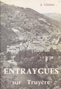 Conseil général de l'Aveyron et A. Ginisty - Histoire d'Entraygues-sur-Truyère.