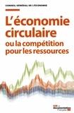Conseil général de l'économie - L'économie circulaire ou la compétition pour les ressources.