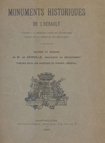 Monuments historiques de l'Hérault. Inscrits à la première partie de l'inventaire dressé par la direction des Beaux-Arts