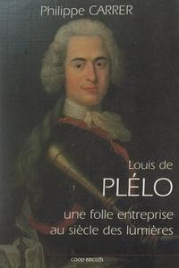 Conseil général des Côtes-d'Ar et  Institut culturel de Bretagne - Louis de Plélo : une folle entreprise au siècle des Lumières - Essai de psychohistoire.