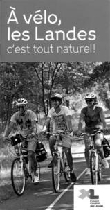 Conseil général des Landes - A vélo, les Landes - C'est tout naturel !.