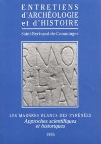 Conseil Général Haute Garonne - Les marbres blancs des Pyrénées - Approches scientifiques et historiques.