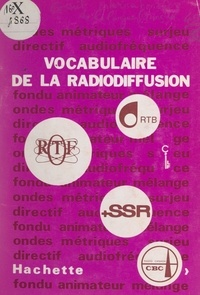 Conseil international de la la et Robert Arnaut - Vocabulaire de la radiodiffusion.
