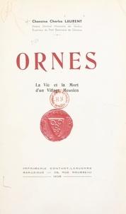 Conseil municipal d'Ornes et  Société des Lettres, Sciences - Ornes - La vie et la mort d'un village meusien.