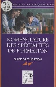 Conseil national de l'informat - Nomenclature des spécialités de formation : guide d'utilisation.