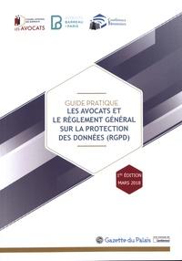 Conseil national des barreaux et  Barreau De Paris - Les avocats et le règlement général sur la protection des données (RGPD) - Guide pratique.