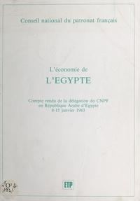 Conseil national du patronat f - L'économie de l'Égypte : compte-rendu de la délégation du CNPF en République arabe d'Égypte, 8-15 janvier 1983.