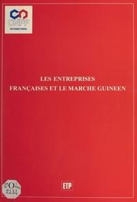 Conseil national du patronat f - Les entreprises françaises et le marché guinéen.