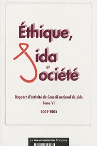 Conseil national du sida - Ethique, sida et société - Rapport d'activité du Conseil national du sida Tome 6.
