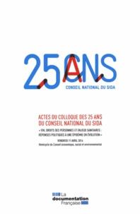VIH, droits des personnes et enjeux sanitaires, réponses politiques à une épidémie en évolution - Actes du colloque des 25 ans du Conseil national du Sida.pdf