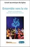Conseil Oecumenique Des Eglise - Ensemble vers la vie - Mission et évangélisation dans des contextes en évolution.