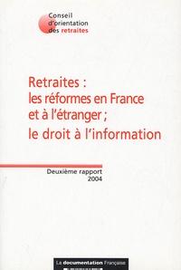 Conseil orientation retraites - Retraites : les réformes en France et à l'étranger ; le droit à l'information - Deuxième rapport 2004.