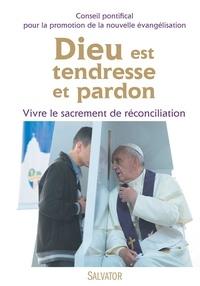 Conseil Pontifical - Dieu est tendresse et pardon - Vivre le sacrement de réconciliation.