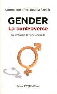 Conseil Pontifical Famille - Gender - La controverse.
