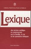 Conseil Pontifical Famille - Lexique des termes ambigus et controversés - Sur la vie, la famille et les questions éthiques.