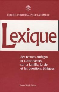 Lexique des termes ambigus et controversés - Sur la vie, la famille et les questions éthiques.pdf