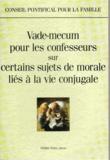 Conseil Pontifical Famille - Vade-mecum pour les confesseurs sur certains sujets de morale liés à la vie conjugale.
