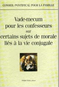 Vade-mecum pour les confesseurs sur certains sujets de morale liés à la vie conjugale.pdf