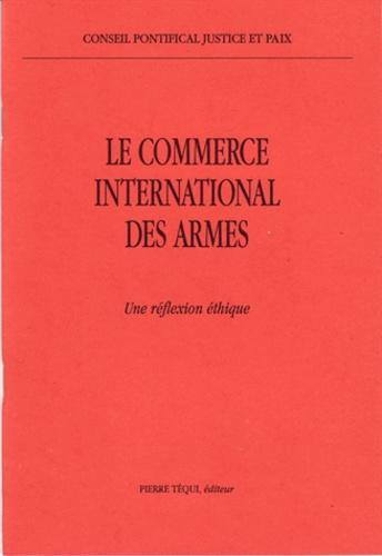Conseil Pontifical - Le commerce international des armes - Une réflexion éthique.